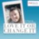 #LoveItOrChangeIt - Motivation für ein glücklicheres Leben!